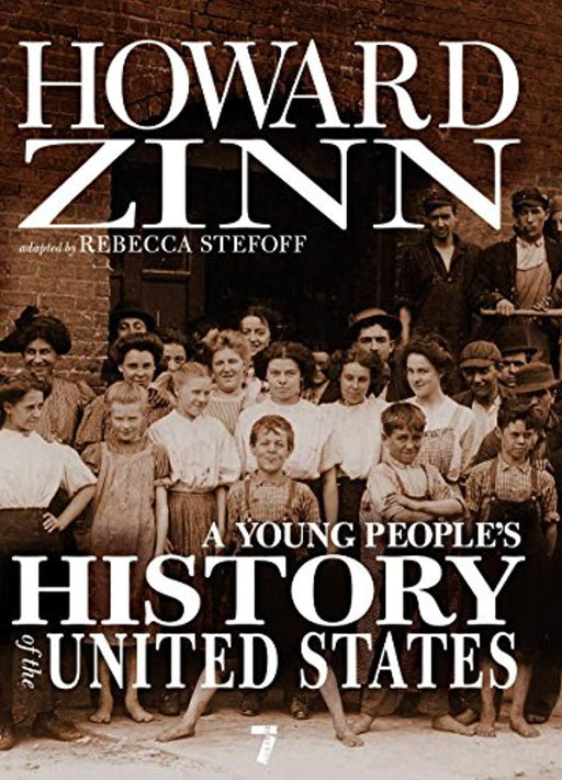 A Young People's History of the United States: Columbus to the War on Terror (For Young People Series), Hardcover, 1 Edition by Zinn, Howard (Used)