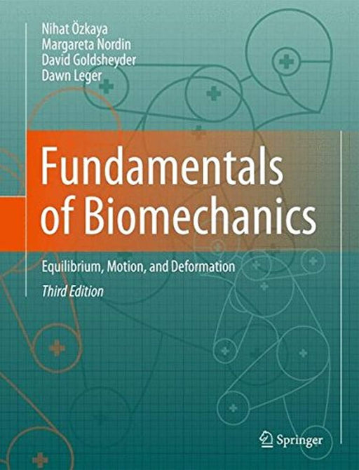 Fundamentals of Biomechanics: Equilibrium, Motion, and Deformation, Hardcover, 3rd ed. 2012 Edition by Özkaya, Nihat (Used)