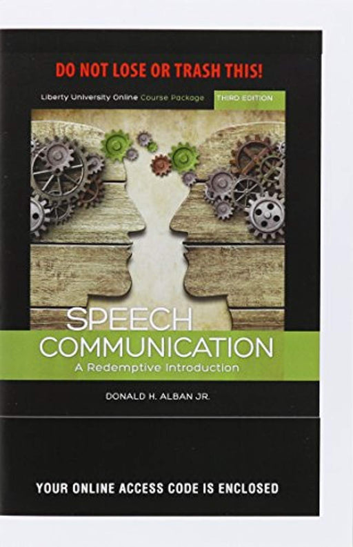 Speech Communication: A Redemptive Introduction: Liberty University Online Course Package, Misc. Supplies, 3 Edition by Donald H Alban