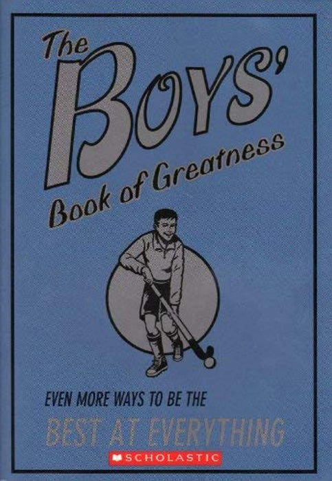 The Boys' Book of Greatness: Even More Ways to Be the Best at Everything, Paperback by Oliver, Martin (Used)