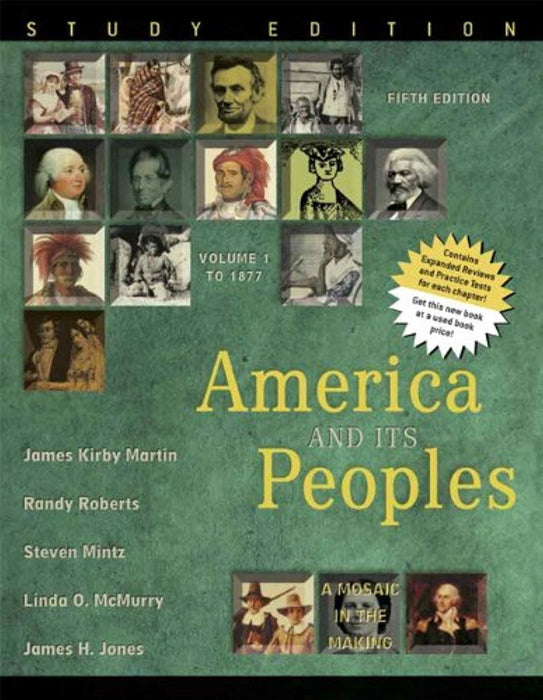 America and Its Peoples: A Mosaic in the Making, Volume 1, Study Edition (5th Edition), Paperback, 5 Edition by Martin, James Kirby (Used)