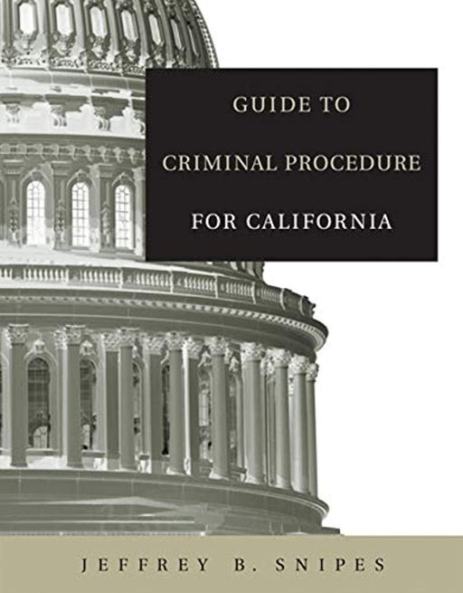 Guide to Criminal Procedure for California, Paperback, 1 Edition by Snipes, Jeffrey B. (Used)