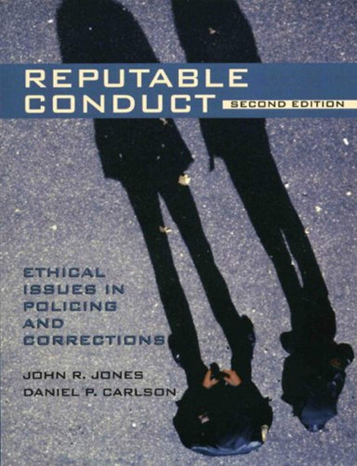 Reputable Conduct: Ethical Issues in Policing and Corrections (2nd Edition), Paperback, 2 Edition by Jones M.Ed.  Ph.D., John R. (Used)