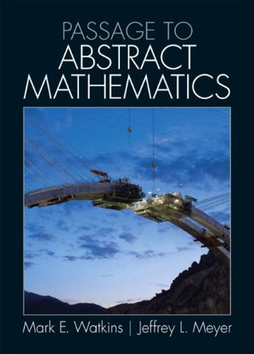Passage to Abstract Mathematics, Hardcover, 1 Edition by Watkins, Mark E. (Used)