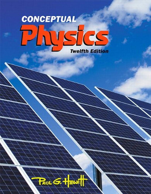 Conceptual Physics (12th Edition), Hardcover, 12 Edition by Hewitt, Paul G. (Used)