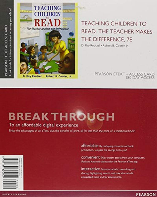 Teaching Children to Read: The Teacher Makes the Difference, Enhanced Pearson eText -- Standalone Access Card (7th Edition), Printed Access Code, 7 Edition by Reutzel, D. Ray