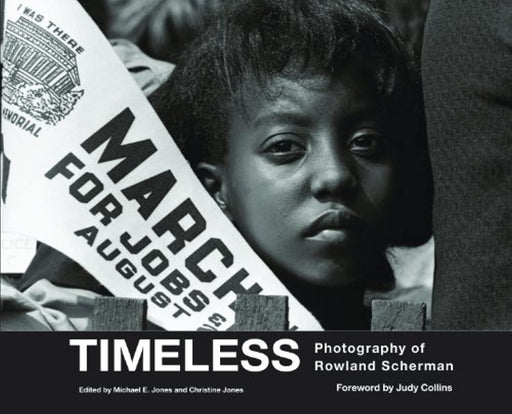 Timeless: Photography of Rowland Scherman, Paperback by Jones, Michael E. (Used)