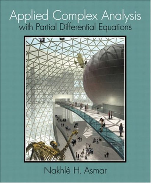Applied Complex Analysis with Partial Differential Equations, Hardcover, 1st Edition by Asmar, Nakhle H. (Used)