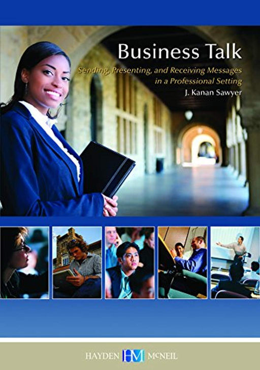 Business Talk: Sending, Presenting, and Receiving Messages in a Professional Setting, Paperback, 1st Edition by J Kanan Sawyer (Used)