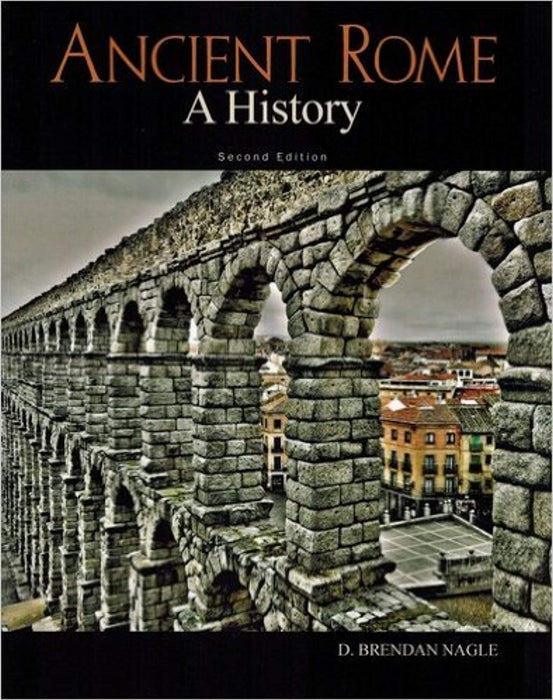 ANCIENT ROME:HISTORY, Paperback, 2 Edition by D. Brendan Nagle (Used)