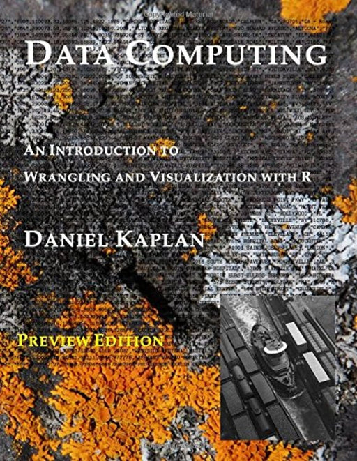 Data Computing: An Introduction to Wrangling and Visualization with R, Paperback, Preview Edition by Kaplan, Daniel T (Used)
