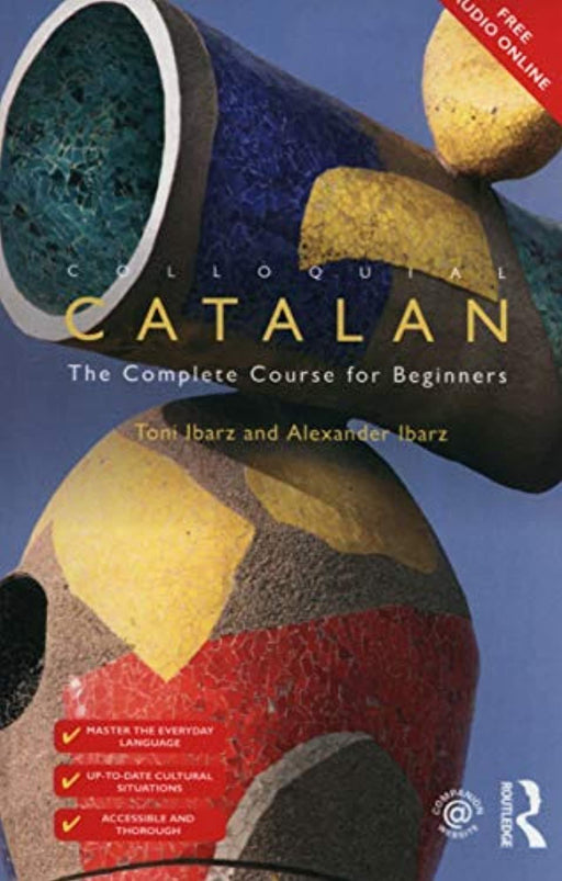 Colloquial Catalan: A Complete Course for Beginners (Colloquial Series (Book Only)), Paperback, 1 Edition by Ibarz, Toni (Used)