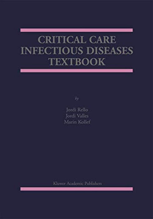 Critical Care Infectious Diseases Textbook, Hardcover, 2001 Edition by Rello, Jordi