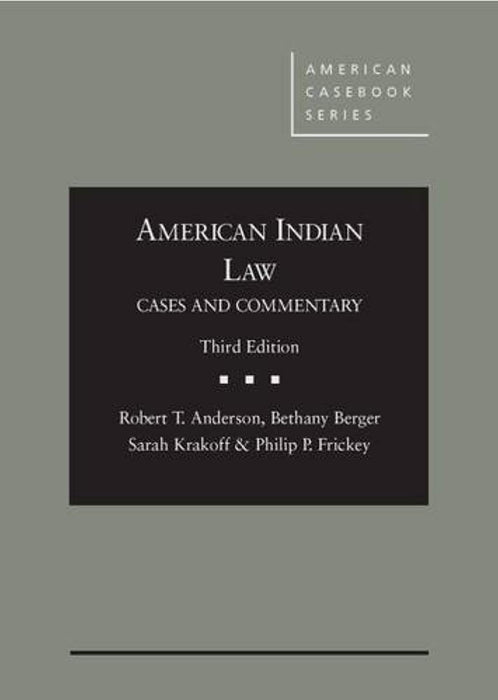 American Indian Law: Cases and Commentary, 3d (American Casebook Series), Hardcover, 3 Edition by Anderson, Robert (Used)