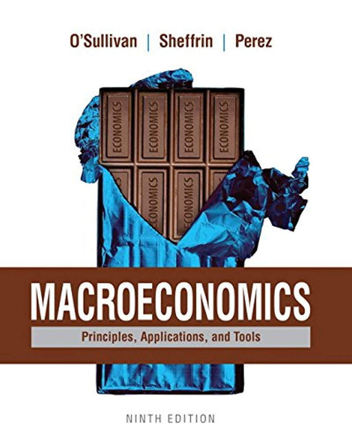 Macroeconomics: Principles, Applications, and Tools, Paperback, 9 Edition by O'Sullivan, Arthur (Used)