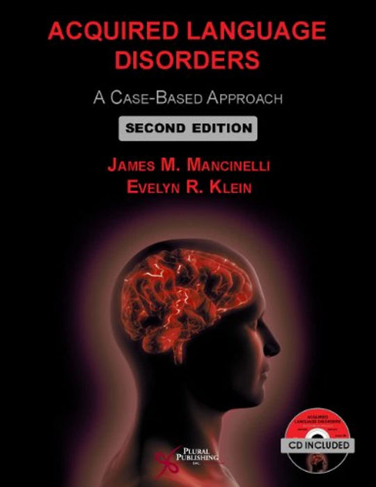 Acquired Language Disorders: A Case-Based Approach, Paperback, Second Edition by James M. Mancinelli