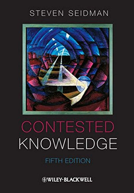 Contested Knowledge: Social Theory Today, Paperback, 5 Edition by Seidman, Steven (Used)