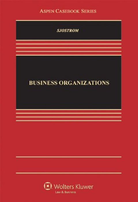 Business Organizations (Aspen Casebook), Hardcover by William K. Sjostrom, Jr. (Used)