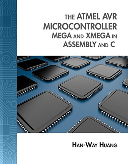 The Atmel AVR Microcontroller: MEGA and XMEGA in Assembly and C (with Student CD-ROM) (Explore Our New Electronic Tech 1st Editions), Hardcover, 1 Edition by Huang, Han-Way (Used)