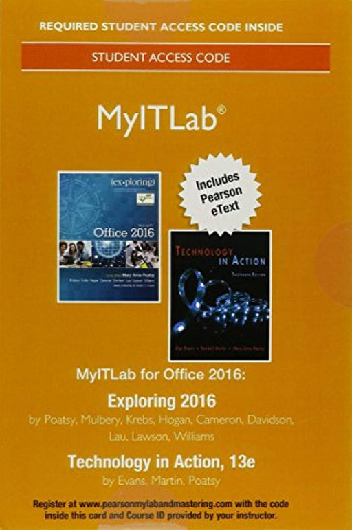 Mylab It with Pearson Etext -- Access Card -- For Exploring 2016 with Technology in Action, Misc. Supplies, 13 Edition by Evans, Alan