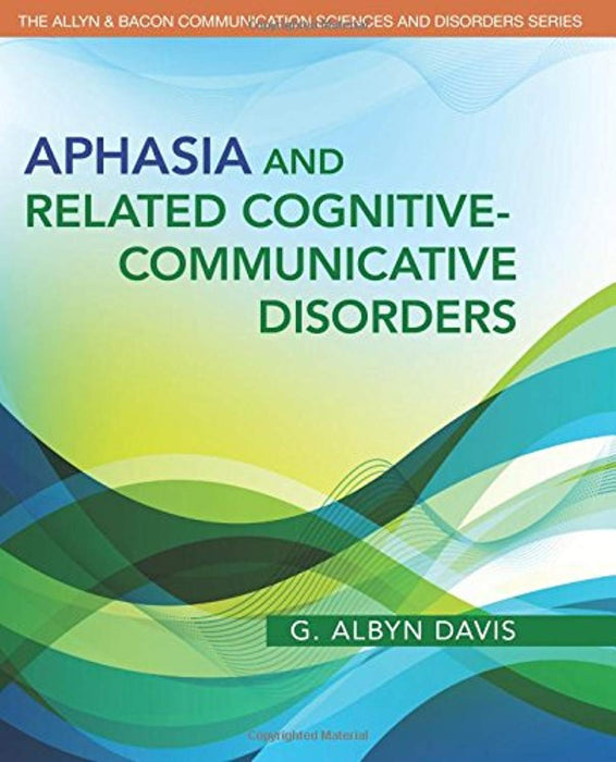 Aphasia and Related Cognitive-Communicative Disorders (The Allyn & Bacon Communication Sciences and Disorders), Paperback, 1 Edition by Davis, G. Albyn (Used)