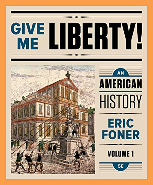 Give Me Liberty!: An American History, Paperback, Full Fifth Edition by Foner, Eric (Used)