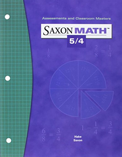 Saxon Math 5/4: Assessments & Classroom Masters, Paperback, 1 Edition by SAXON PUBLISHERS (Used)