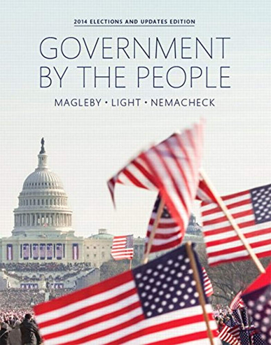 Government By the People, 2014 Elections and Updates Edition (25th Edition), Paperback, 25 Edition by Magleby, David B. (Used)