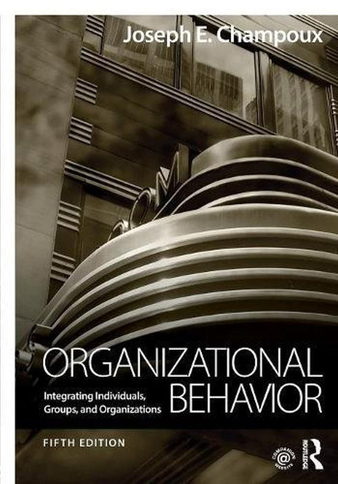 Organizational Behavior: Integrating Individuals, Groups, and Organizations, Paperback, 5 Edition by Champoux, Joseph E. (Used)