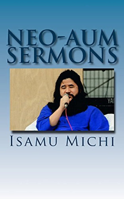 Neo-Aum Sermons, Paperback by Michi, Isamu (Used)