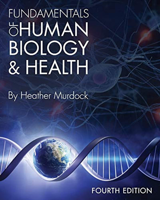 Fundamentals of Human Biology and Health, Paperback, Fourth Edition by Murdock, Heather