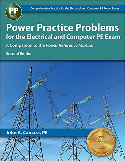 Power Practice Problems for the Electrical and Computer PE Exam, Paperback, Second Edition by Camara PE, John A.