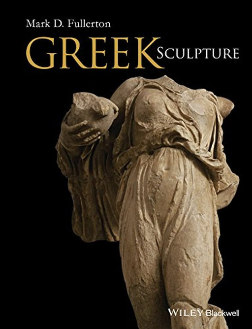 Greek Sculpture, Paperback, 1 Edition by Fullerton, Mark D. (Used)