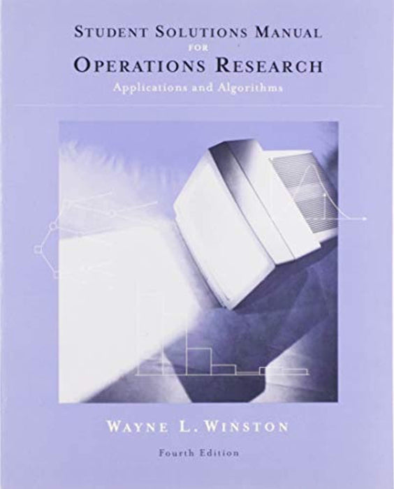 Student Solutions Manual for Winston's Operations Research: Applications and Algorithms, 4th, Paperback, 4 Edition by Winston, Wayne L. (Used)