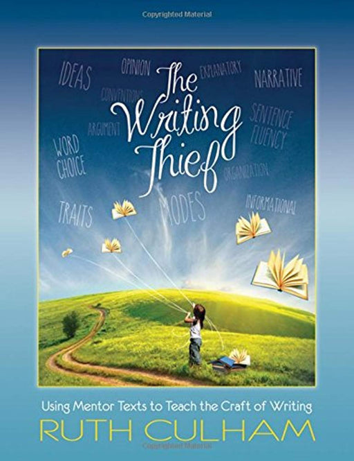 The Writing Thief: Using Mentor Texts to Teach the Craft of Writing, Paperback by Culham, Ruth (Used)