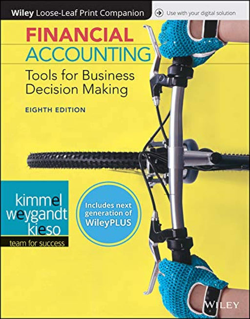 Financial Accounting: Tools for Business Decision Making, 8e WileyPLUS (next generation) + Loose-leaf, Paperback, 8 Edition by Kimmel, Paul D.