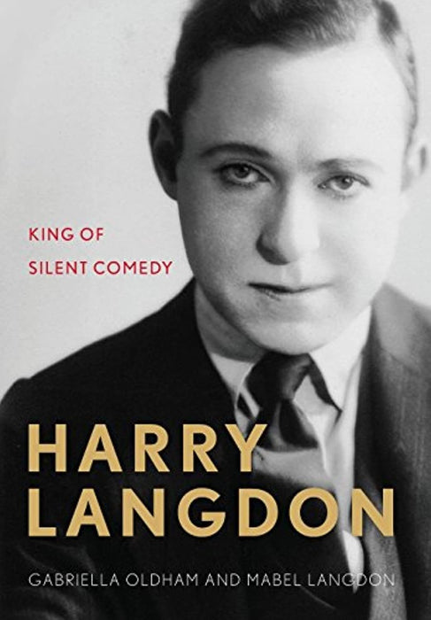 Harry Langdon: King of Silent Comedy (Screen Classics), Hardcover by Oldham, Gabriella (Used)
