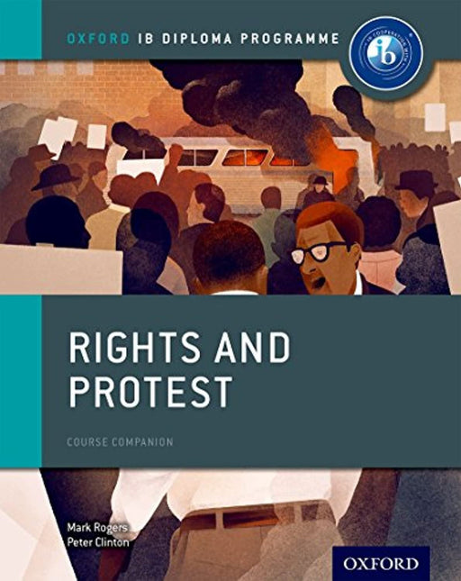 Rights and Protest: IB History Course Book: Oxford IB Diploma Program, Paperback, 1 Edition by Clinton, Peter (Used)