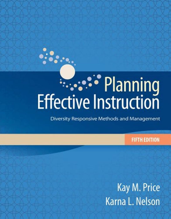 Cengage Advantage Books: Planning Effective Instruction: Diversity Responsive Methods and Management, Loose Leaf, 5 Edition by Price, Kay M.