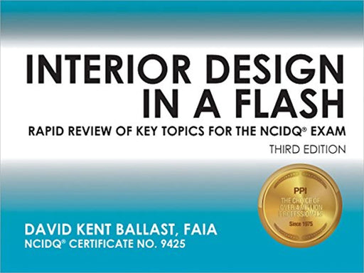 Interior Design in a Flash: Rapid Review of Key Topics for the NCIDQ® Exam, 3rd Ed, Cards, Third Edition, New Edition by Ballast, David Kent