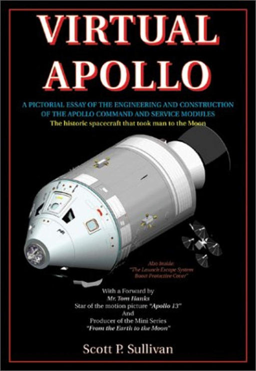 Virtual Apollo: A Pictorial Essay of the Engineering and Construction of the Apollo Command and Service Modules, Paperback by Scott Sullivan (Used)