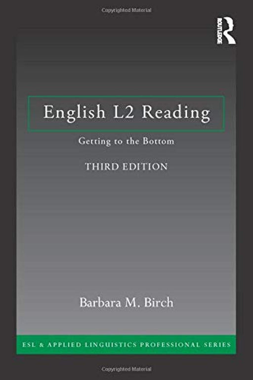 English L2 Reading: Getting to the Bottom (ESL & Applied Linguistics Professional Series), Paperback, 3 Edition by Birch, Barbara M. (Used)