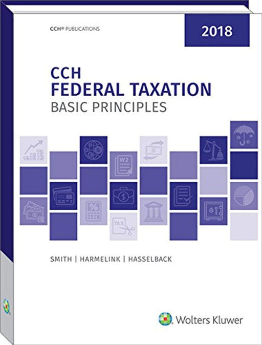 Federal Taxation: Basic Principles (2018), Hardcover by Ephraim P. Smith