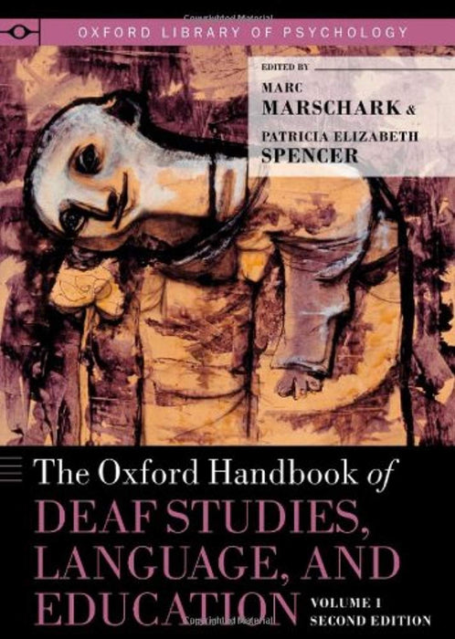 The Oxford Handbook of Deaf Studies, Language, and Education, Volume 1 (Oxford Library of Psychology), Hardcover, 2 Edition by Marschark, Marc (Used)