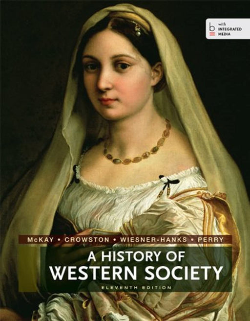 A History of Western Society, Combined Volume, Paperback, Eleventh Edition by McKay, John P. (Used)
