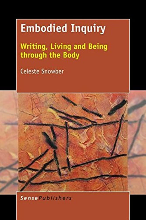 Embodied Inquiry: Writing, Living and Being through the Body, Paperback by Snowber, Celeste (Used)