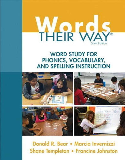 Words Their Way: Word Study for Phonics, Vocabulary, and Spelling Instruction (6th Edition) (Words Their Way Series), Paperback, 6 Edition by Bear, Donald R. (Used)