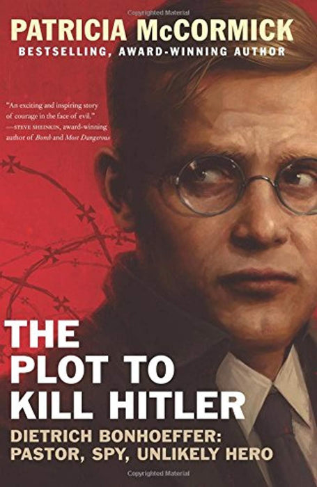 The Plot to Kill Hitler: Dietrich Bonhoeffer: Pastor, Spy, Unlikely Hero, Paperback, Reprint Edition by McCormick, Patricia (Used)