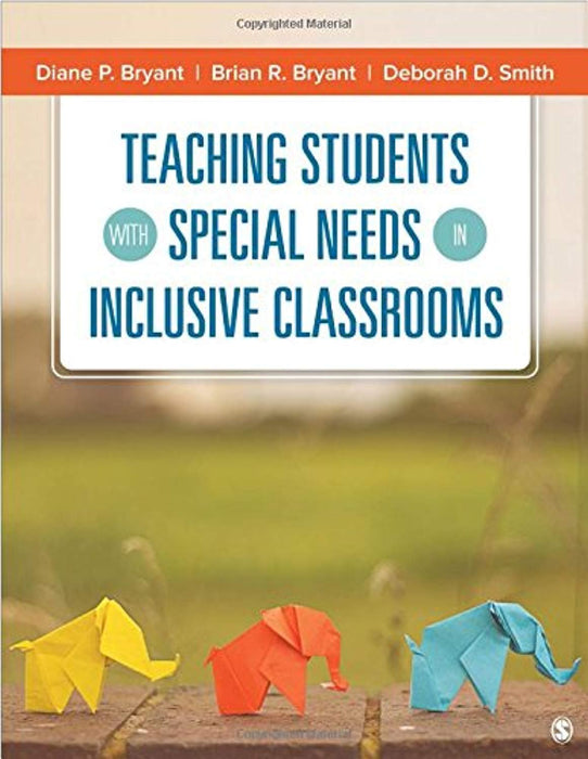 Teaching Students With Special Needs in Inclusive Classrooms, Paperback, 1 Edition by Bryant, Diane P.