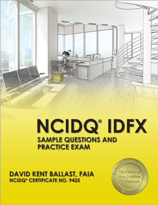 NCIDQ® IDFX: Sample Questions and Practice Exam, Paperback, First Edition by Ballast, David Kent